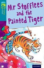Oxford Reading Tree Treetops Fiction : Level 9: Mr Stofflees and the Painted Tiger - Robin Mellor