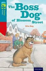 Oxford Reading Tree Treetops Fiction : Level 9 More Pack A: The Boss Dog of Blossom Street - Rita Ray