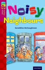 Oxford Reading Tree TreeTops Fiction : Level 10 More Pack A: Noisy Neighbours - Geraldine McCaughrean