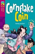 Oxford Reading Tree TreeTops Fiction : Level 10 More Pack B: Cornflake Coin - Jonny Zucker