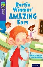 Oxford Reading Tree Treetops Fiction : Level 11: Bertie Wiggins' Amazing Ears - David Cox