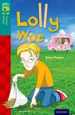Oxford Reading Tree TreeTops Fiction : Level 16 More Pack A: Lolly Woe - Anna Perera