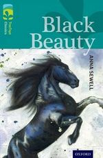 Oxford Reading Tree Treetops Classics : Level 16: Black Beauty - Anna Sewell
