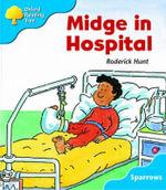 Oxford Reading Tree : Level 3: Sparrows: Midge in Hospital - Roderick Hunt