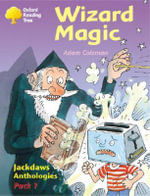 Oxford Reading Tree : Levels 8-11: Jackdaws: Pack 1: Wizard Magic - Adam Coleman