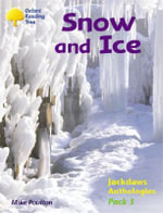 Oxford Reading Tree : Levels 8-11: Jackdaws: Pack 3: Snow and Ice - Mike Poulton