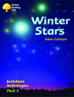 Oxford Reading Tree : Stages 8-11: Jackdaws Anthologies: Winter Stars (Pack 3) - Adam Coleman