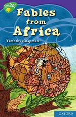 Oxford Reading Tree : Level 11: Treetops Myths and Legends: Fables from Africa - Timothy Knapman