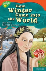 Oxford Reading Tree : Stage 13: TreeTops Myths and Legends: How Winter Came into the World - Mal Peet