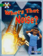Project X : Noise: What's That Noise? - Chloe Rhodes