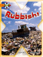 Project X : What a Waste: Rubbish! - Chloe Rhodes