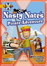 Project X : Pirates: Nasty Nate's Pirate Adventure - Marcia Vaughan