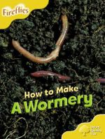 Oxford Reading Tree : Level 5: More Fireflies A: How to Make a Wormery - Leonie Bennett