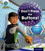 Project X : Alien Adventures: Orange: Don't Press the Buttons! - Mike Brownlow
