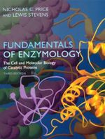 Fundamentals of Enzymology : Cell and Molecular Biology of Catalytic Proteins - Nicholas C. Price