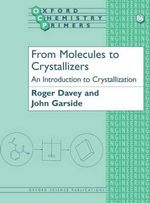 From Molecules to Crystallizers : An Introduction to Crystallization - John Garside