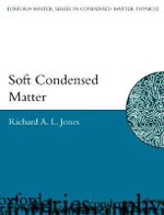 Soft Condensed Matter : Synthesis, Reactivity and Physical Properties of S... - Richard A.L. Jones