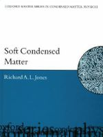 Soft Condensed Matter - Richard A.L. Jones