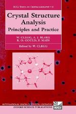 Crystal Structure Analysis : Principles and Practice - Alexander Blake