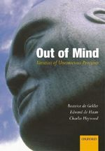 Out of Mind : Varieties of Unconscious Processes