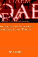 Introduction to Interactive Boundary Layer Theory : Oxford Texts in Applied and Engineering Mathematics - Ian John Sobey