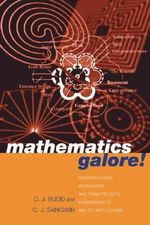 Mathematics Galore! : Masterclasses, Workshops and Team Projects in Mathematics and its Applications - Christopher Budd