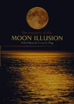The Mystery of the Moon Illusion : Exploring Size Perception - Helen Ross