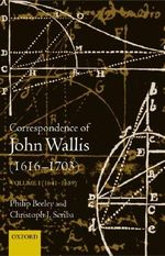 The Correspondence of John Wallis (1616-1703) : 1641-1659 - John Wallis