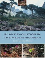 Plant Evolution in the Mediterranean - John D. Thompson