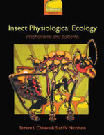 Insect Physiological Ecology : Mechanisms and Patterns - Steven Chown