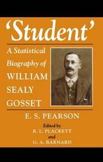 Student : Statistical Biography of William Sealy Gosset - E.S. Pearson