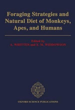 Foraging Strategies and Natural Diet of Monkeys, Apes and Humans : Mechanical Analysis and Interpretation of Structur...