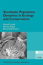 Stochastic Population Dynamics in Ecology and Conservation : An Introduction - Russell Lande
