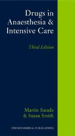 Drugs in Anaesthesia and Intensive Care :  Annual Update 2002 - Martin Sasada
