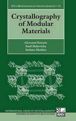 Crystallography of Modular Materials : International Union of Crystallography Monographs on Crystallography - Giovanni Ferraris