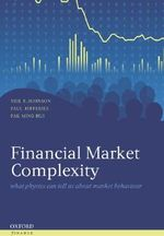 Financial Market Complexity : What Physics Can Tell Us about Market Behaviour - Neil F. Johnson
