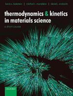 Thermodynamics and Kinetics in Materials Science : A Short Course - Boris S. Bokstein