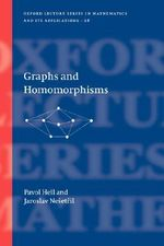 Graphs and Homomorphisms : Oxford Lecture Series in Mathematics and Its Applications - Pavol Hell
