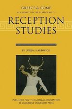 Reception Studies : Greece and Rome - Lorna Hardwick