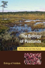 The Biology of Peatlands : Biology of Habitats Ser. - Hakan Rydin