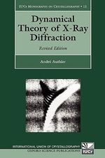 Dynamical Theory of X-ray Diffraction - Andre Authier