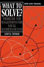 What to Solve? : Problems and Suggestions for Young Mathematicians - Judita Cofman