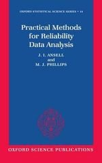 Practical Methods for Reliability Data Analysis : Oxford Statistical Science Ser. - J.I. Ansell