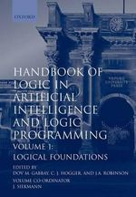 Handbook of Logic in Artificial Intelligence and Logic Programming : Logic Foundations v.1 - Dov M. Gabbay