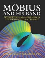 Mobius and His Band : Mathematics and Astronomy in Nineteenth-century Germany