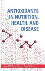 Antioxidants in Nutrition, Health and Disease : Structure, Function and Pathophysiology - John M.C. Gutteridge
