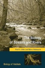 The Biology of Streams and Rivers : Biology of Habitats Ser. - Paul S. Giller