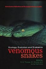 Venomous Snakes : Ecology, Evolution and Snakebite