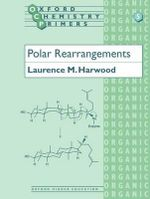 Polar Rearrangements : Chemistry Primers Ser. - Laurence M. Harwood