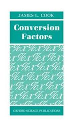 Conversion Factors : Oxford Science Publications - James L. Cook